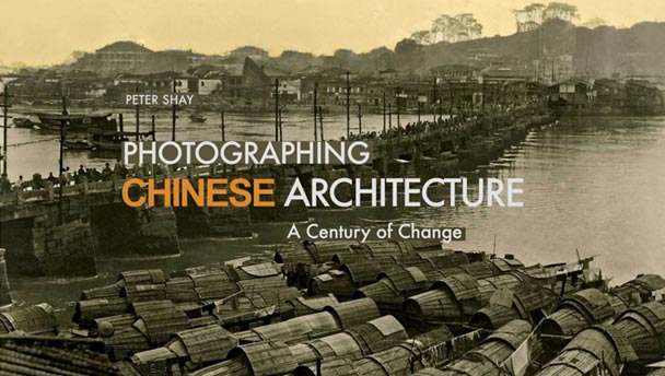 Photographing Chinese Architecture: A Century of Change